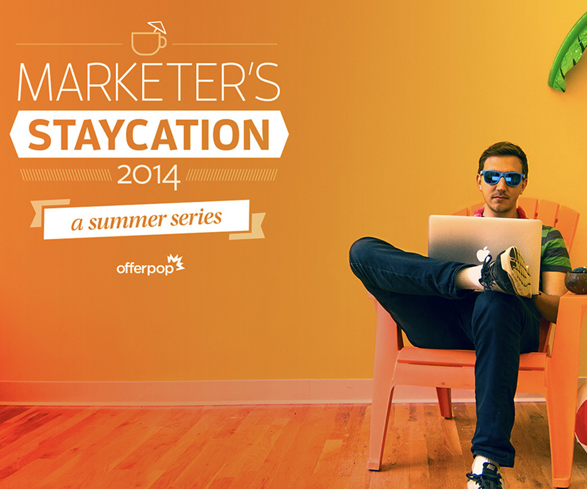 Marketer's Staycation